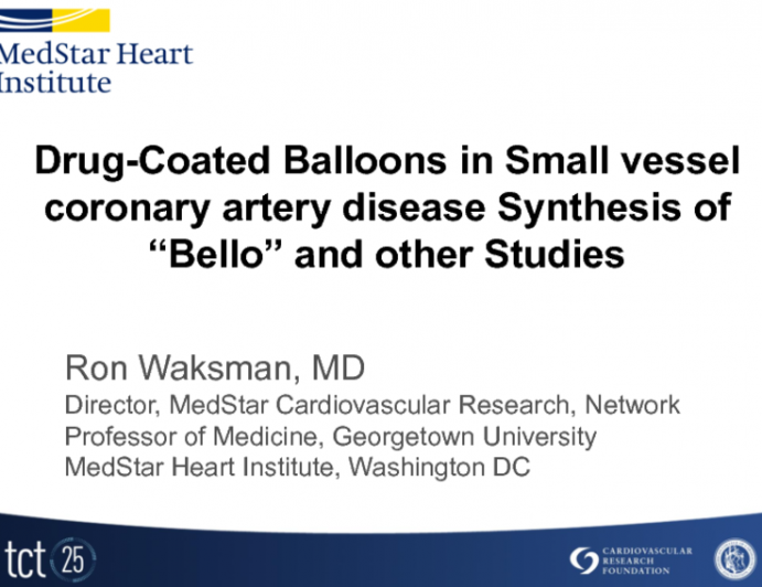 Drug-Coated Balloons in Small Vessel Coronary Artery Disease: Synthesis of BELLO and Other Studies