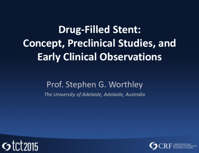 Drug-Filled Stent: Concept, Preclinical Studies, and Early Clinical Observations