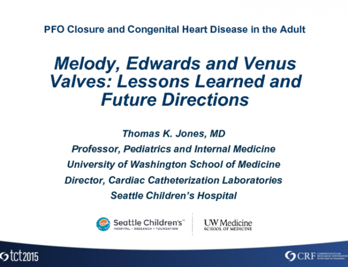 Melody, Edwards, and Venus Valves: Lessons Learned and Future Directions