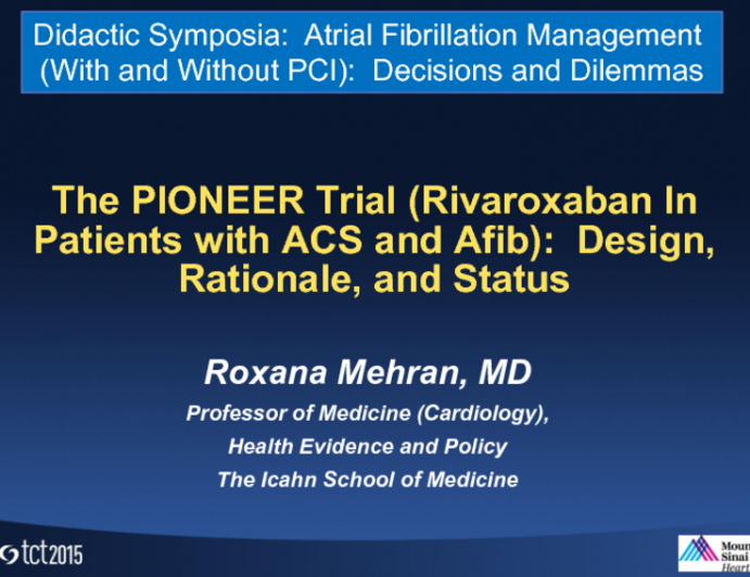 The PIONEER Trial (Rivaroxaban in Patients With ACS and Atrial Fibrillation): Design, Rationale, and Status