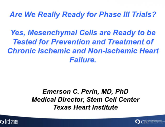 Debate: Are We Really Ready for Phase III Trials? Yes, Mesenchymal Cells Are Ready to Be Tested for Prevention and Treatment of Chronic Ischemic and Nonischemic Heart Failure!