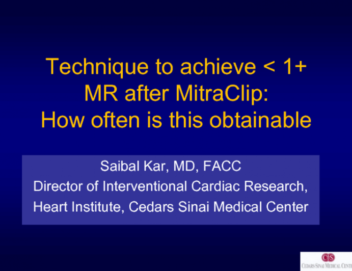 Techniques to Achieve >1+ MR After MitraClip: How Often Is This Obtainable?