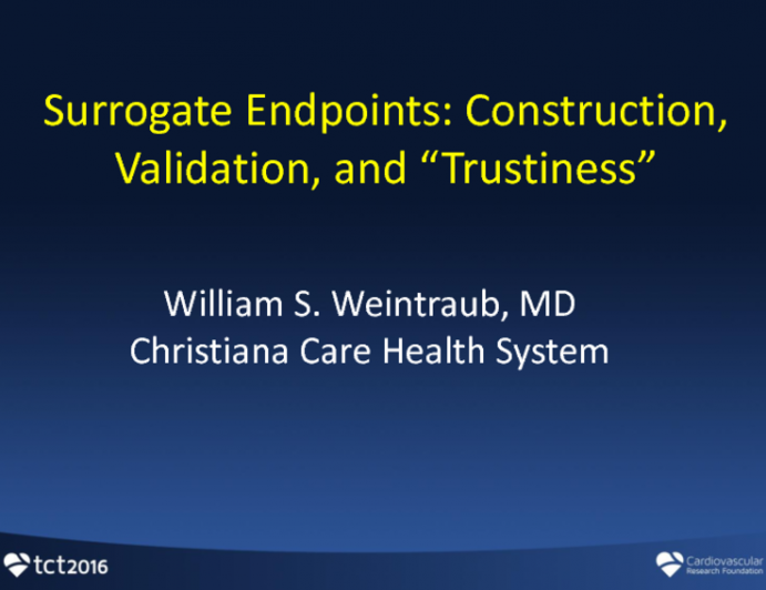 """Surrogate Endpoints: Construction, Validation, and """"Trustiness"""""""
