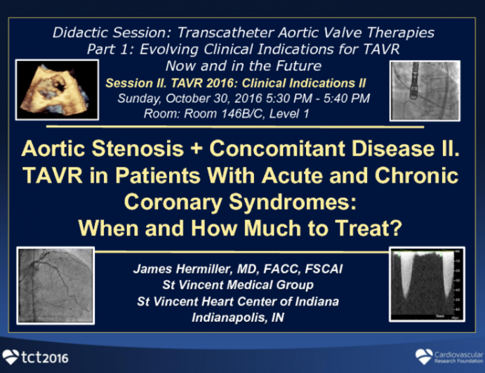 Aortic Stenosis + Concomitant Disease II. TAVR in Patients With Acute and Chronic Coronary Syndromes - When and How Much to Treat