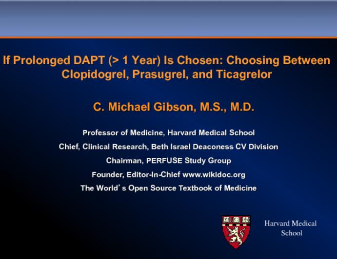 If Prolonged (>1 year) DAPT Is Chosen: Choosing Between Clopidogrel, Prasugrel and Ticagrelor