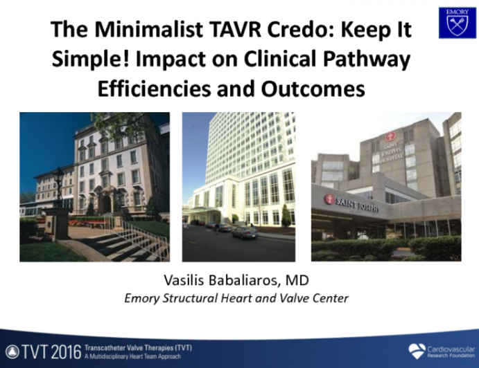 The Minimalist TAVR Credo: Keep It Simple! Impact on Clinical Pathway Efficiencies and Outcomes