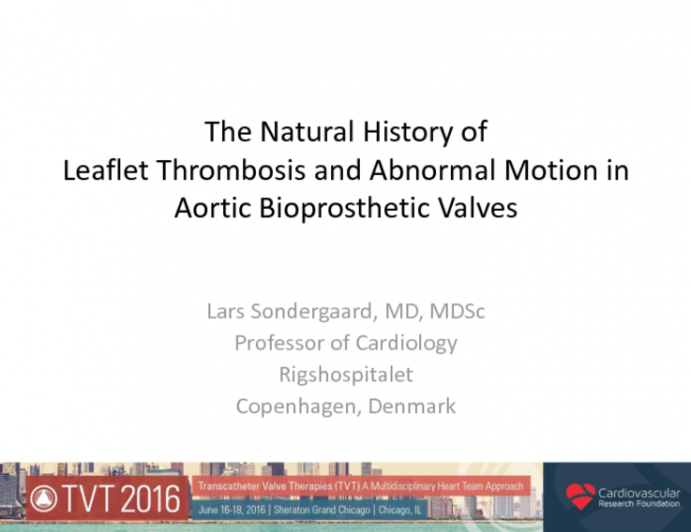The Natural History of Leaflet Thrombosis and Abnormal Motion in Aortic Bioprosthetic Valves