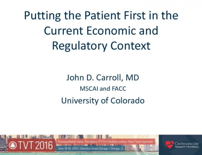 Controversies in Care: Putting the Patient First in the Current Economic and Regulatory Context