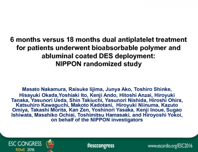 NIPPON Randomized Study: 6 Months vs 18 Months Dual Antiplatelet Treatment For Patients Underwent Bioabsorbable Polymer And  Abluminal Coated DES Deployment
