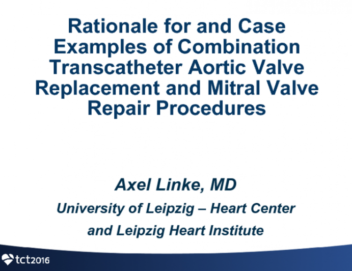 Rationale for and Case Examples of Combination Transcatheter Aortic Valve Replacement and Mitral Valve Repair Procedures