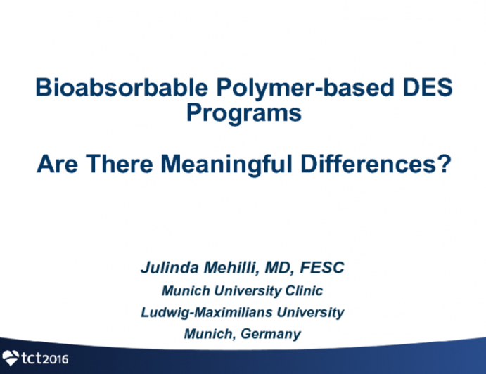 Featured Lecture: Overview of Currently Available and Under Development Bioabsorbable Polymer-based DES Programs. Are There Meaningful Differences?