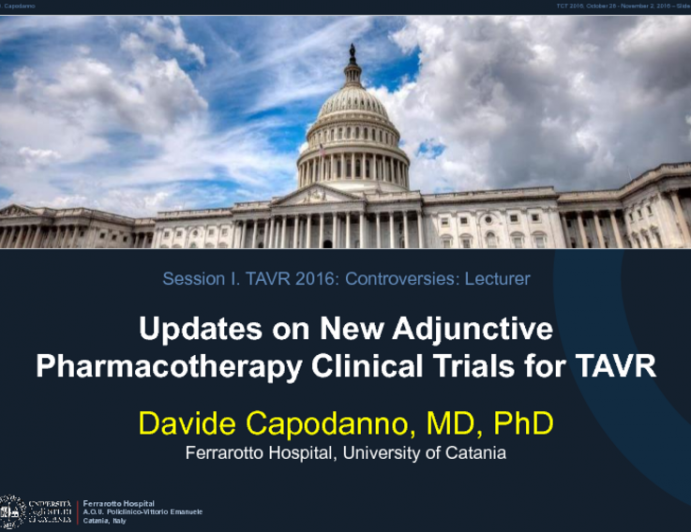 Updates on New Adjunctive Pharmacotherapy Clinical Trials for TAVR