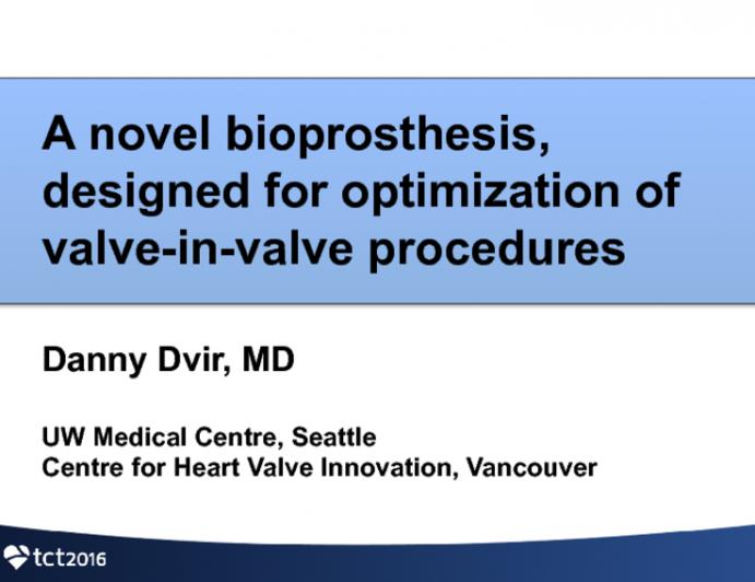 A Novel Bioprosthesis Designed for Optimization of Valve-in-Valve Procedures