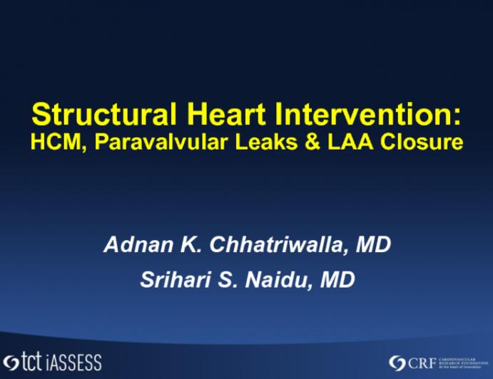 Structural Intervention IV: LAA Closure, HOCM, Paravalvular Leak