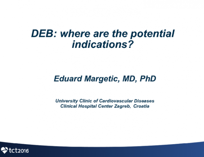 DEB: What Are the Potential Indications?