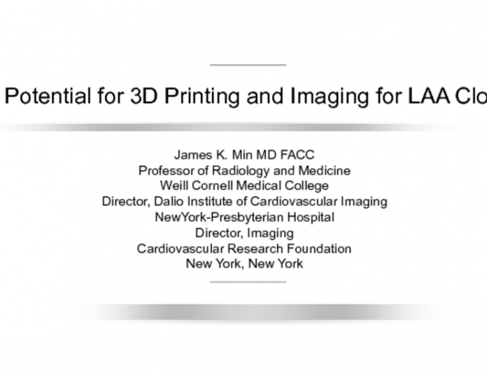 The Potential for 3D Printing and Imaging for LAA Closure
