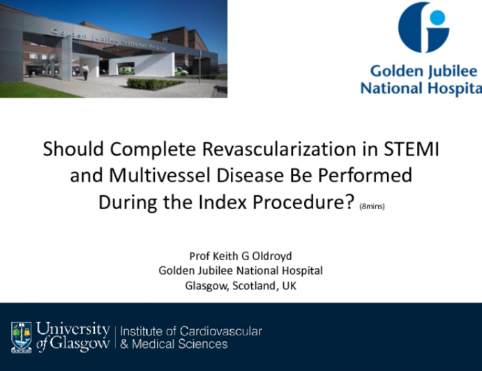 Debate: Should Complete Revascularization in STEMI and Multivessel Disease Be Performed During the Index Procedure? Yes, in Most Patients, to Improve Prognosis and Reduce Costs!