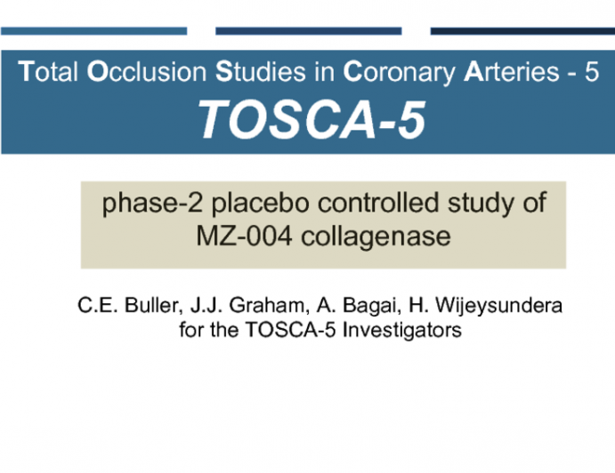 TOSCA-5: A Prospective, Randomized Trial Evaluating Collagenase Infusion in Patients With Coronary Artery Chronic Total Occlusions