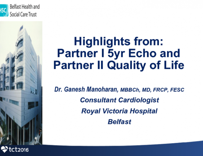 Highlights (and my Interpretations) From: PARTNER I 5-YEAR Echo and PARTNER II Quality of Life