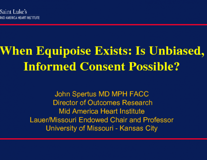 When Equipoise Exists: Is Unbiased, Informed Consent Possible?