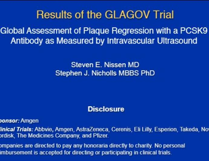 GLAGOV Trial: Global Assessment of Plaque Regression with a PCSK9 Antibody as Measured by Intravascular Ultrasound
