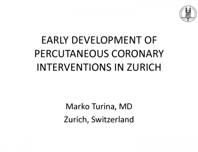 Early Development of Percutaneous Coronary Interventions in Zurich