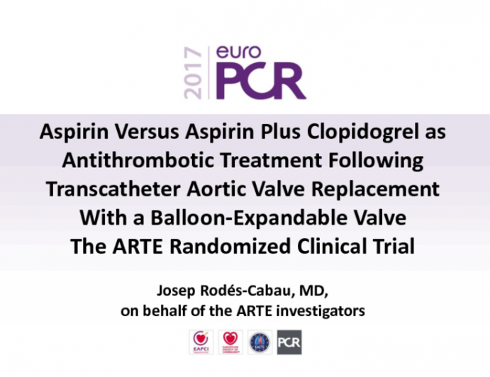 Aspirin Versus Aspirin Plus Clopidogrel as Antithrombotic Treatment Following Transcatheter Aortic Valve Replacement With a Balloon-Expandable Valve The ARTE Randomized Clinical Trial