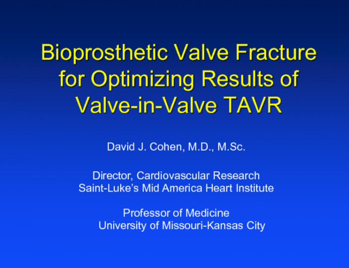 Optimizing Outcomes of Valve-in-Valve TAVR: The Role of Bioprosthetic Valve Fracture