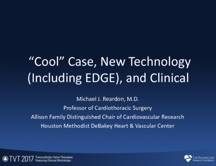 """The LOTUS TAVR System: A """"Cool"""" Case, New Technology (Including EDGE), and Clinical Program Updates"""