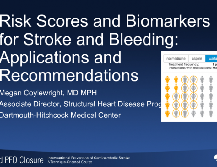 Risk Scores and Biomarkers for Stroke and Bleeding: Applications and Recommendations
