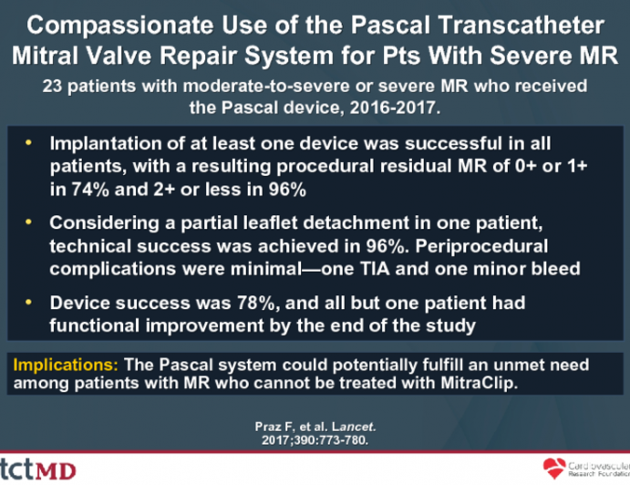 Compassionate Use of the Pascal Transcatheter Mitral Valve Repair System for Pts With Severe MR