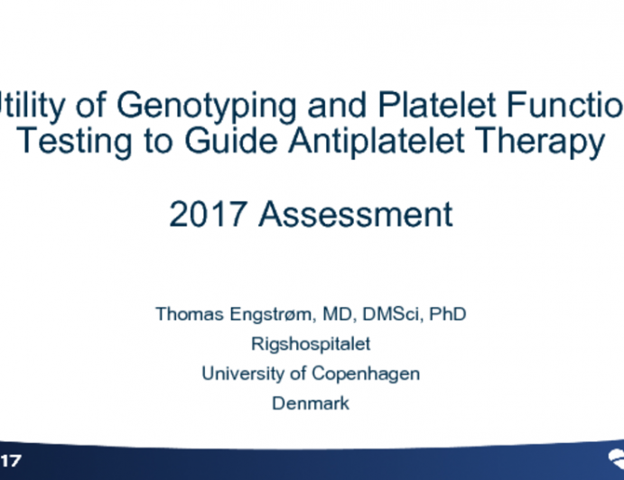 Utility of Genotyping and Platelet Function Testing to Guide Antiplatelet Therapy: 2017 Assessment