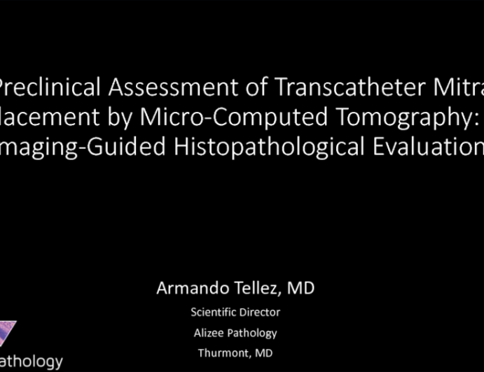 TCT 52: Novel Preclinical Assessment of Transcatheter Mitral Valve Replacement by Micro-Computed Tomography: µCT Imaging-Guided Histopathological Evaluation