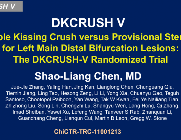 DKCRUSH-V: A Randomized Trial of Double Kissing Crush vs Provisional Stenting for Treatment of Distal Left Main Bifurcation Lesions