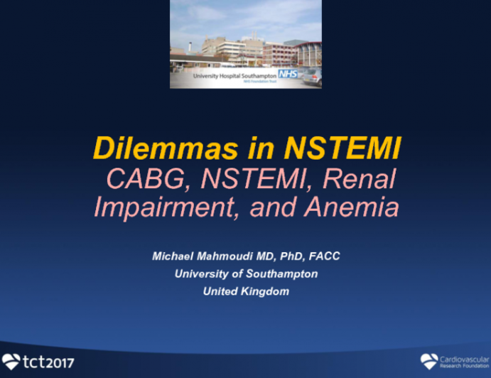 Case #4 Introduction: 80-Year-Old Patient With Previous CABG Presents With Troponin Positive Chest Pain, Renal Impairment, and Anemia