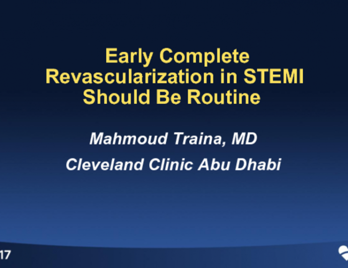Debate: Early Complete Revascularization in STEMI Should Be Routine