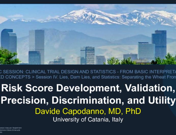 Risk Score Development, Validation, Precision, Discrimination, and Utility