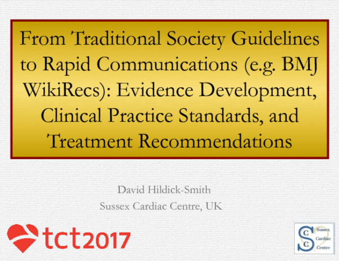 From Traditional Society Guidelines to Rapid Communications (e.g. BMJ WikiRecs): Evidence Development, Clinical Practice Standards, and Treatment Recommendations
