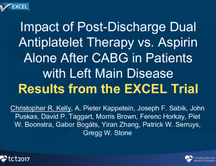 TCT 76: Impact of Post-Discharge Dual Antiplatelet Therapy vs Aspirin Alone After CABG in Patients With Left Main Disease: Results from the EXCEL Trial