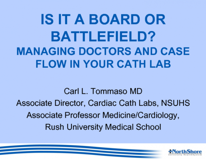 Is it a Board or a Battlefield? Managing Doctors and Case Flow in Your Cath Lab