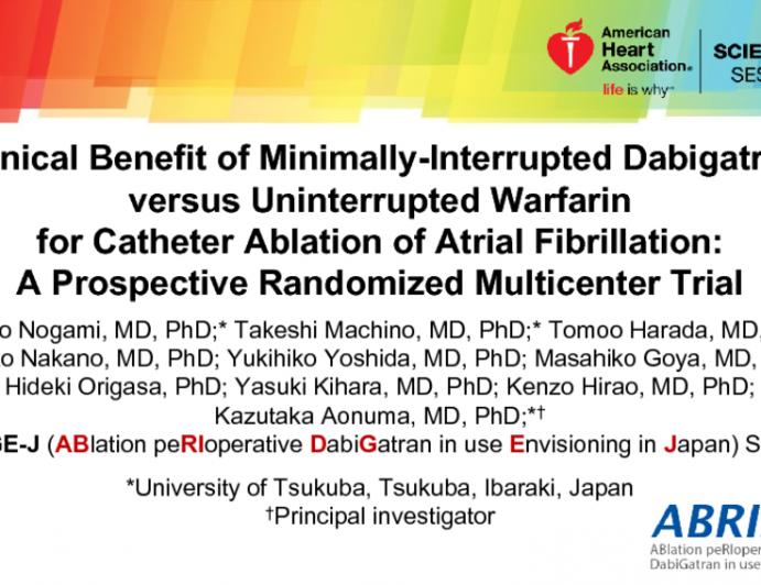 Clinical Benefit of Minimally-Interrupted Dabigatran versus Uninterrupted Warfarin for Catheter Ablation of Atrial Fibrillation: A Prospective Randomized Multicenter Trial