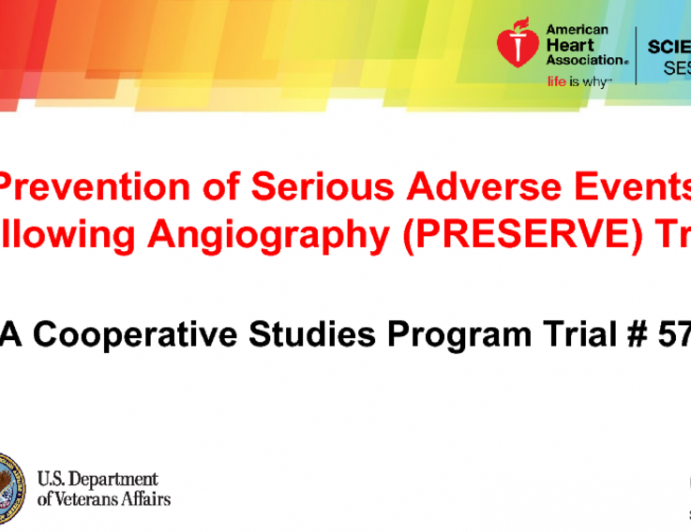 Prevention of Serious Adverse Events Following Angiography (PRESERVE) Trial