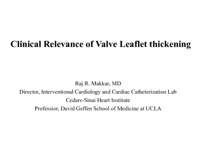 The Clinical Relevance of Valve Leaflet Thickening after TAVR
