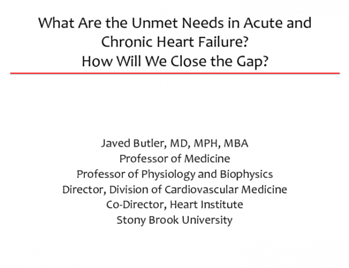 Closing Thoughts: What Are the Unmet Needs in Acute and Chronic Heart Failure, and How Will We Close the Gap?
