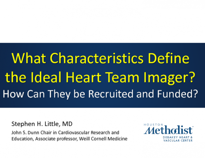 What Characteristics Define the Ideal Heart Team Imager, and How Can They Be Recruited and Funded?