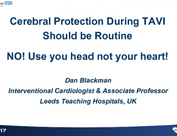Topic 2: Protect the Brain – Cerebral Protection During TAVR Should Be Routine – CON!