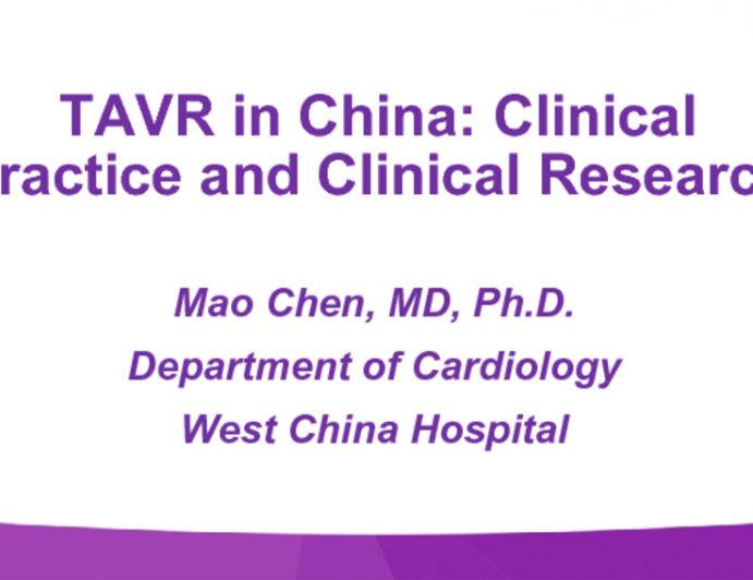 TAVR in China: Clinical Practice and Clinical Research