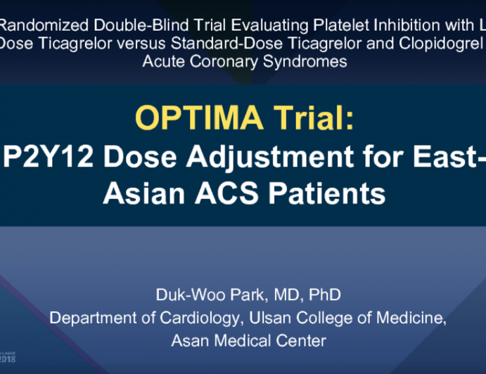 OPTIMA Trial:  P2Y12 Dose Adjustment for East-Asian ACS Patients