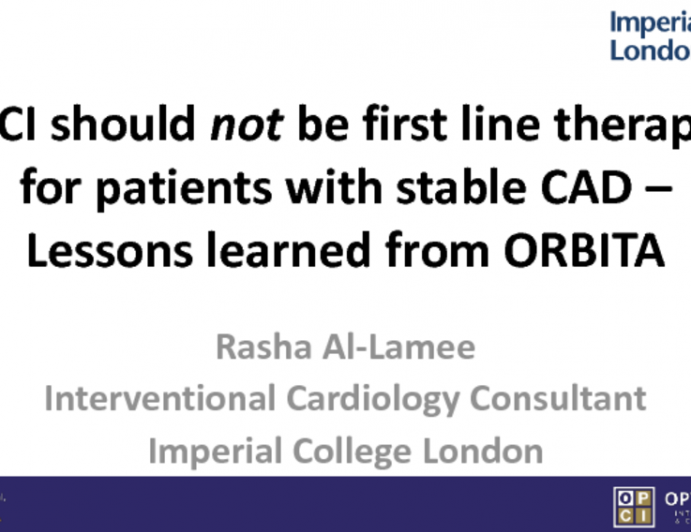 PCI should not be first line therapy for patients with stable CAD – Lessons learned from ORBITA