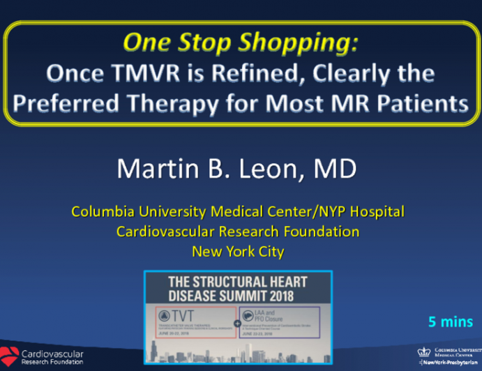 One-stop Shopping: Once TMVR Is Refined, Clearly the Preferred Therapy for Most MR Patients
